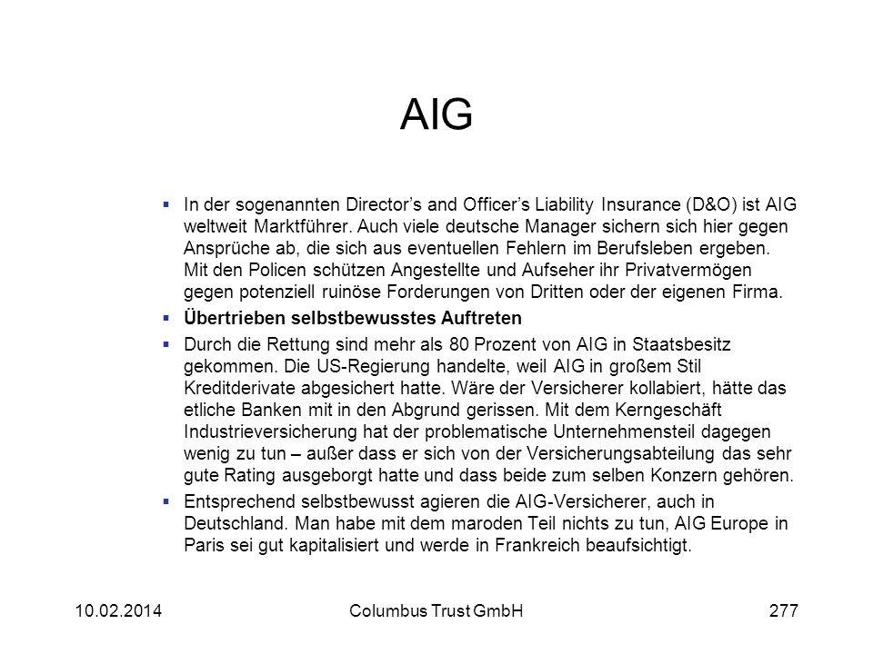 AIG In der sogenannten Directors and Officers Liability Insurance (D&O) ist AIG weltweit Marktführer. Auch viele deutsche Manager sichern sich hier ge