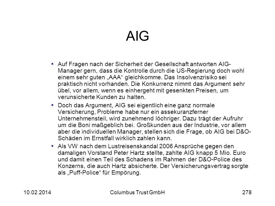 AIG Auf Fragen nach der Sicherheit der Gesellschaft antworten AIG- Manager gern, dass die Kontrolle durch die US-Regierung doch wohl einem sehr guten