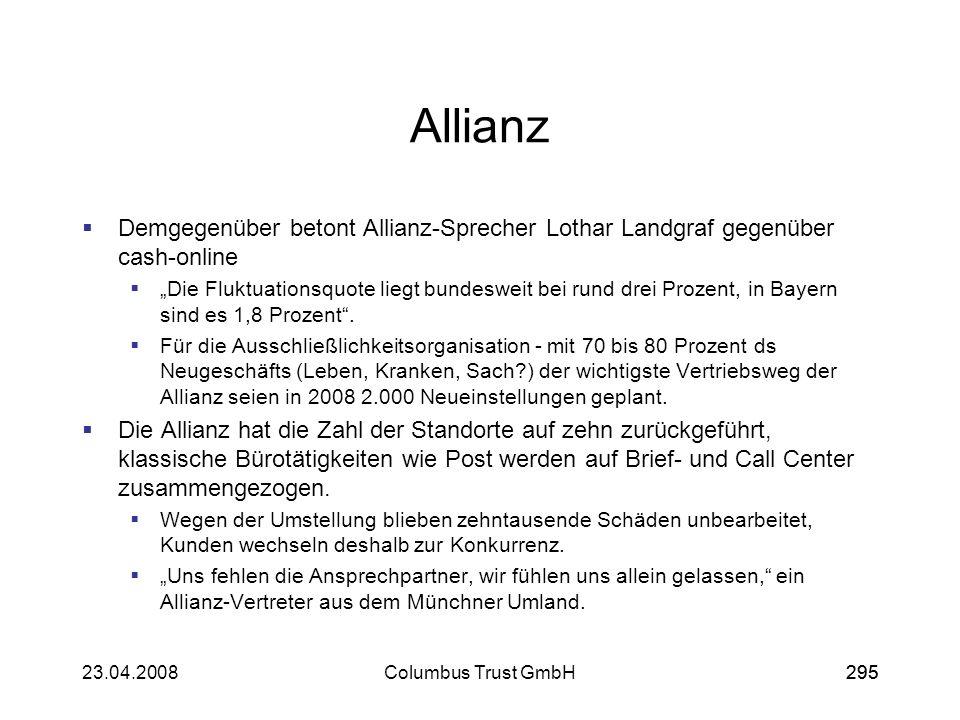 29523.04.2008Columbus Trust GmbH295 Allianz Demgegenüber betont Allianz-Sprecher Lothar Landgraf gegenüber cash-online Die Fluktuationsquote liegt bun