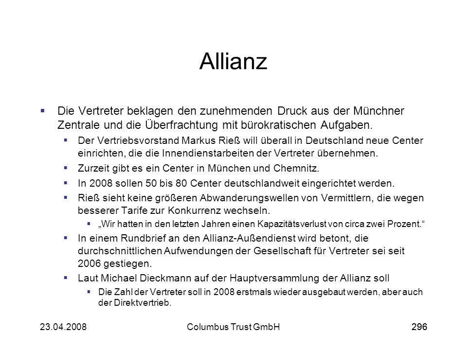 29623.04.2008Columbus Trust GmbH296 Allianz Die Vertreter beklagen den zunehmenden Druck aus der Münchner Zentrale und die Überfrachtung mit bürokrati