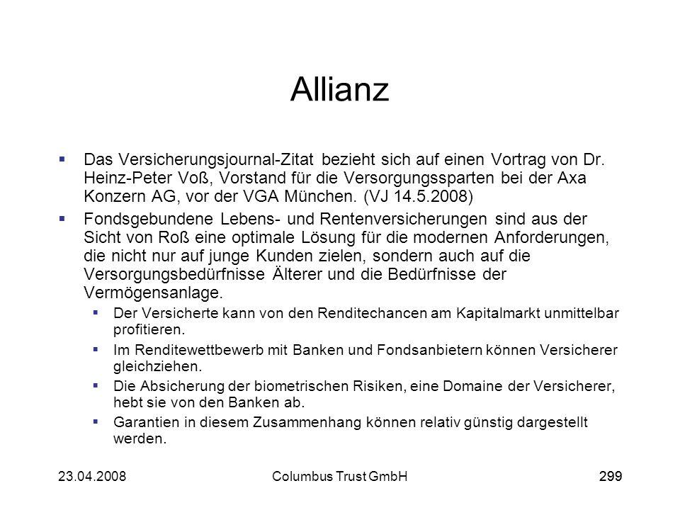 29923.04.2008Columbus Trust GmbH299 Allianz Das Versicherungsjournal-Zitat bezieht sich auf einen Vortrag von Dr. Heinz-Peter Voß, Vorstand für die Ve