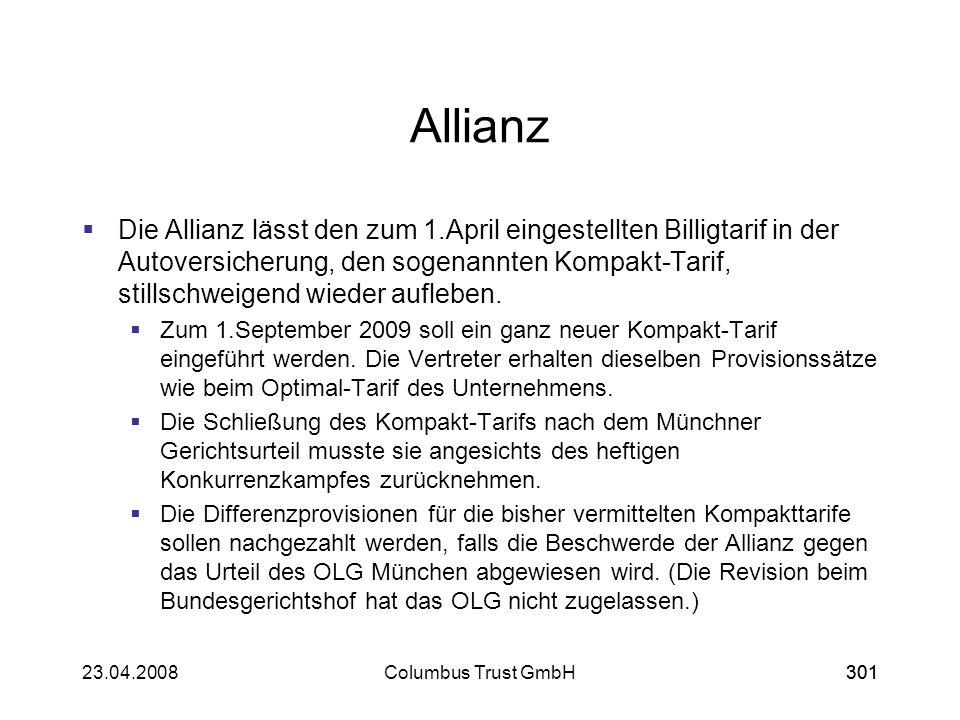 30123.04.2008Columbus Trust GmbH301 Allianz Die Allianz lässt den zum 1.April eingestellten Billigtarif in der Autoversicherung, den sogenannten Kompa