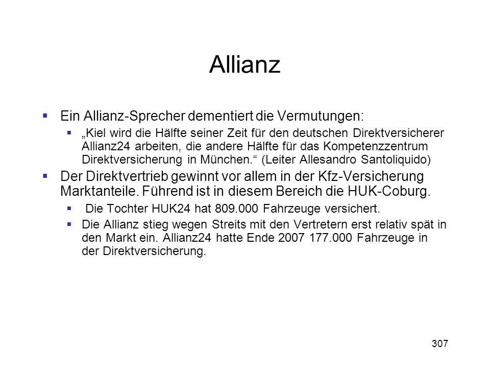 307 Allianz Ein Allianz-Sprecher dementiert die Vermutungen: Kiel wird die Hälfte seiner Zeit für den deutschen Direktversicherer Allianz24 arbeiten,