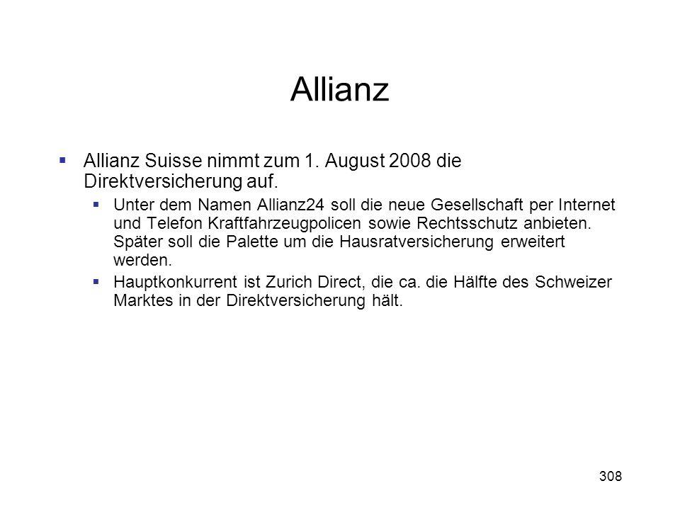 308 Allianz Allianz Suisse nimmt zum 1. August 2008 die Direktversicherung auf. Unter dem Namen Allianz24 soll die neue Gesellschaft per Internet und