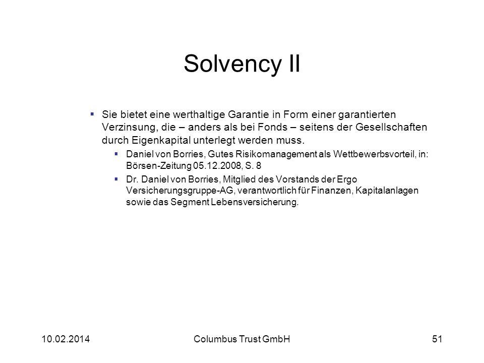Solvency II Sie bietet eine werthaltige Garantie in Form einer garantierten Verzinsung, die – anders als bei Fonds – seitens der Gesellschaften durch