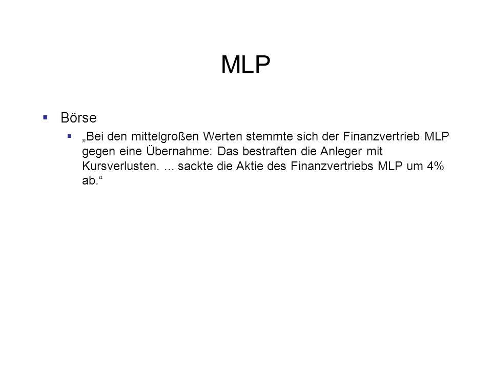 MLP Börse Bei den mittelgroßen Werten stemmte sich der Finanzvertrieb MLP gegen eine Übernahme: Das bestraften die Anleger mit Kursverlusten....