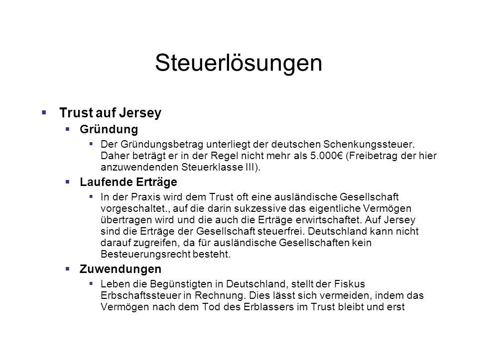 Steuerlösungen Trust auf Jersey Gründung Der Gründungsbetrag unterliegt der deutschen Schenkungssteuer.