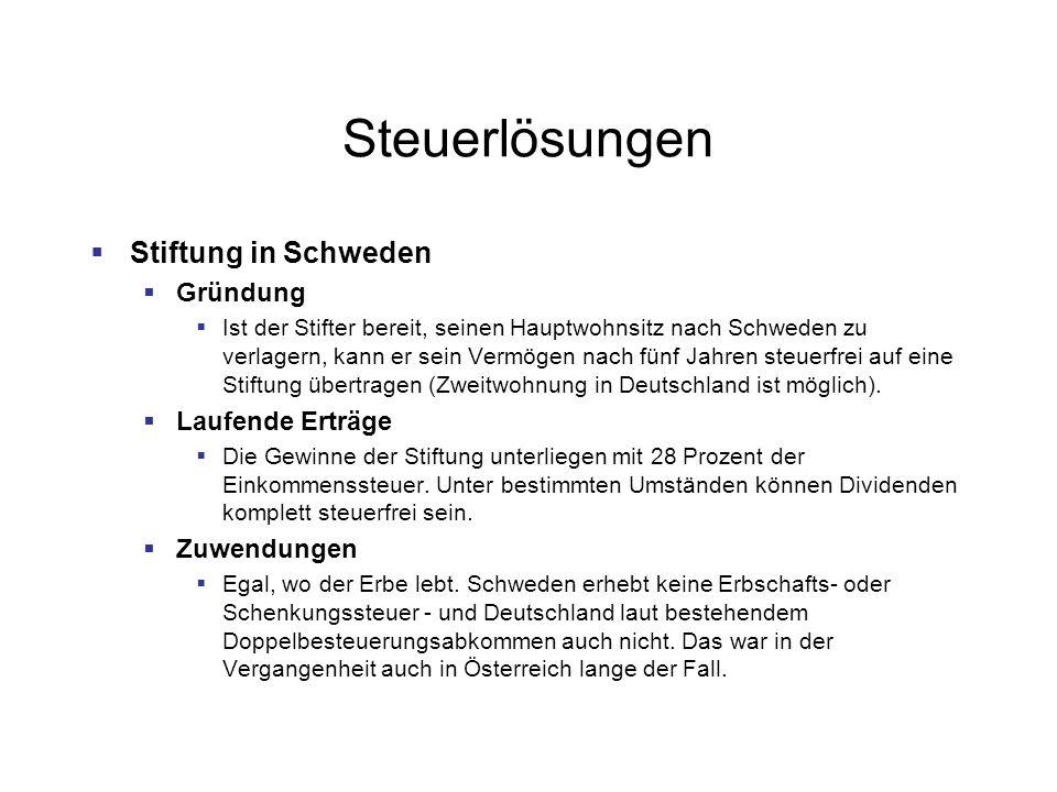 Steuerlösungen Stiftung in Schweden Gründung Ist der Stifter bereit, seinen Hauptwohnsitz nach Schweden zu verlagern, kann er sein Vermögen nach fünf Jahren steuerfrei auf eine Stiftung übertragen (Zweitwohnung in Deutschland ist möglich).