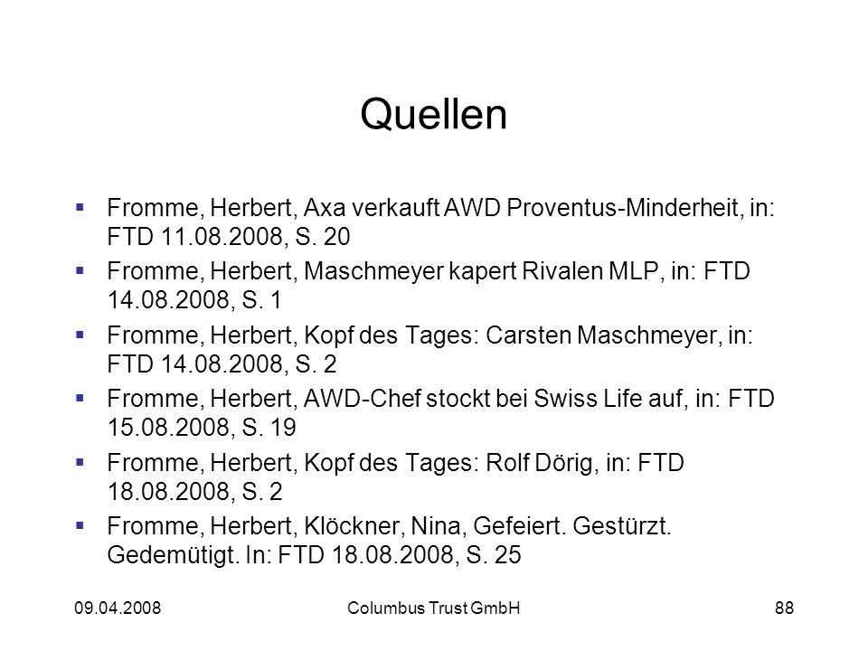 09.04.2008Columbus Trust GmbH88 Quellen Fromme, Herbert, Axa verkauft AWD Proventus-Minderheit, in: FTD 11.08.2008, S.