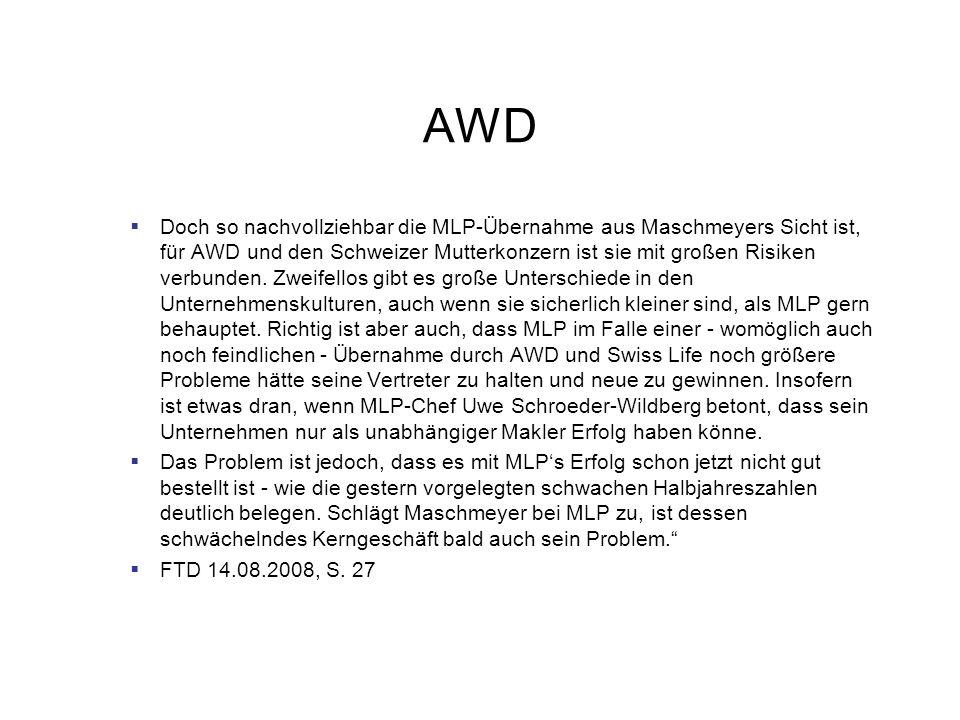 AWD AWD Chef Carsten Maschmeyer kauft soll eigene Rechnung Aktien von MLP, Swiss Life übernimmt von ihm 26,75% an MLP Aktien für 307 Mio..