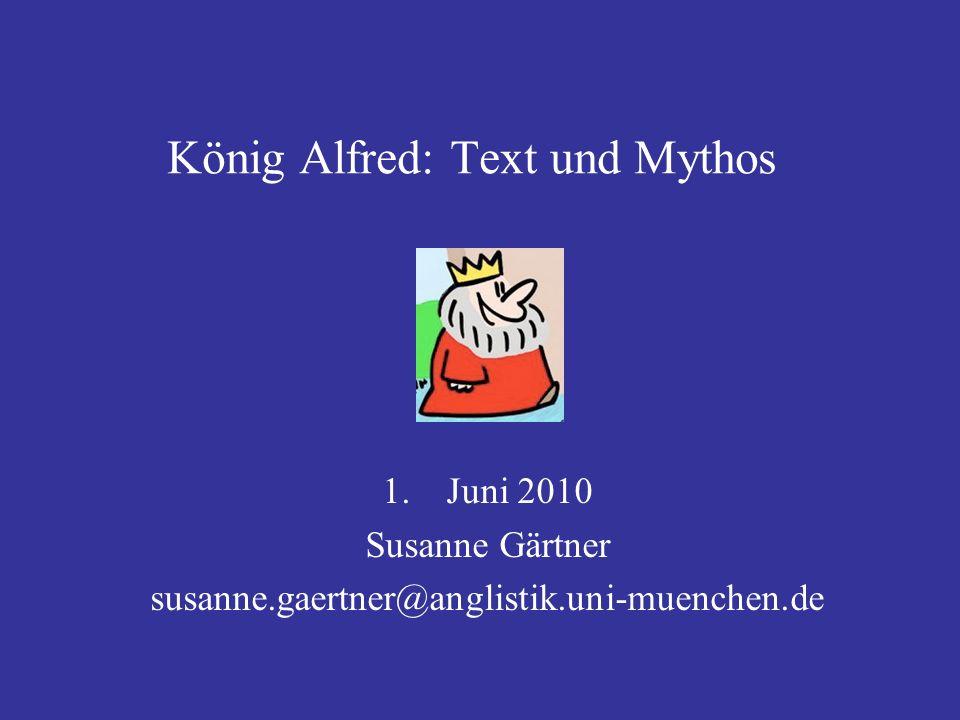 Überblick 1.Text und Mythos 2. Geschichte England König AlfredExkurse, Zitate etc.