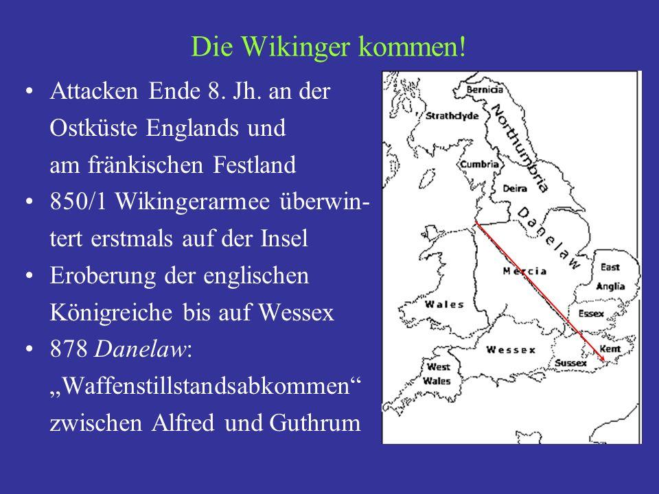 Geschichte (4): Millennium Edward (913-8) und Aethelstan (927): ganz England ist wieder wikingerfrei.