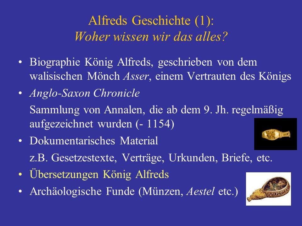 Alfreds Geschichte (1): Woher wissen wir das alles? Biographie König Alfreds, geschrieben von dem walisischen Mönch Asser, einem Vertrauten des Königs