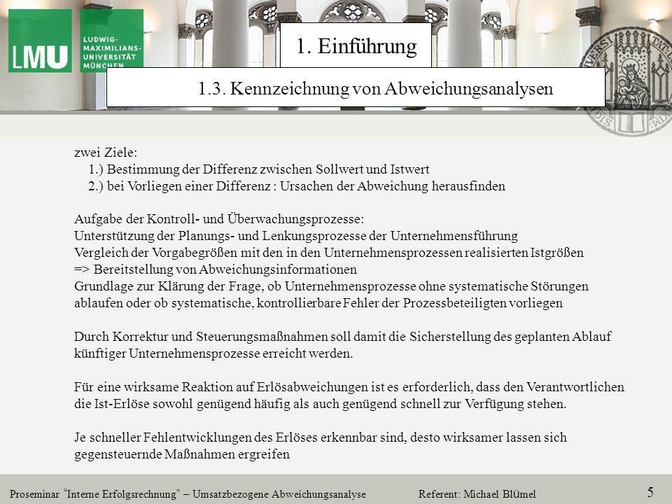 Proseminar Interne Erfolgsrechnung – Umsatzbezogene Abweichungsanalyse 16 Referent: Michael Bl ü mel Zusammenfassung der Absatzmengenabweichung 2.
