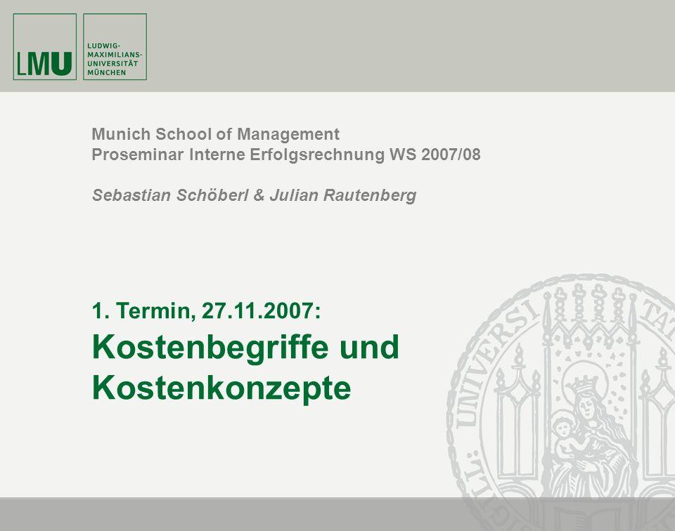 Sebastian Schöberl & Julian Rautenberg I Proseminar Interne Erfolgsrechnung1 Munich School of Management Proseminar Interne Erfolgsrechnung WS 2007/08