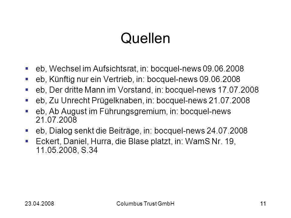 1123.04.2008Columbus Trust GmbH11 Quellen eb, Wechsel im Aufsichtsrat, in: bocquel-news 09.06.2008 eb, Künftig nur ein Vertrieb, in: bocquel-news 09.0