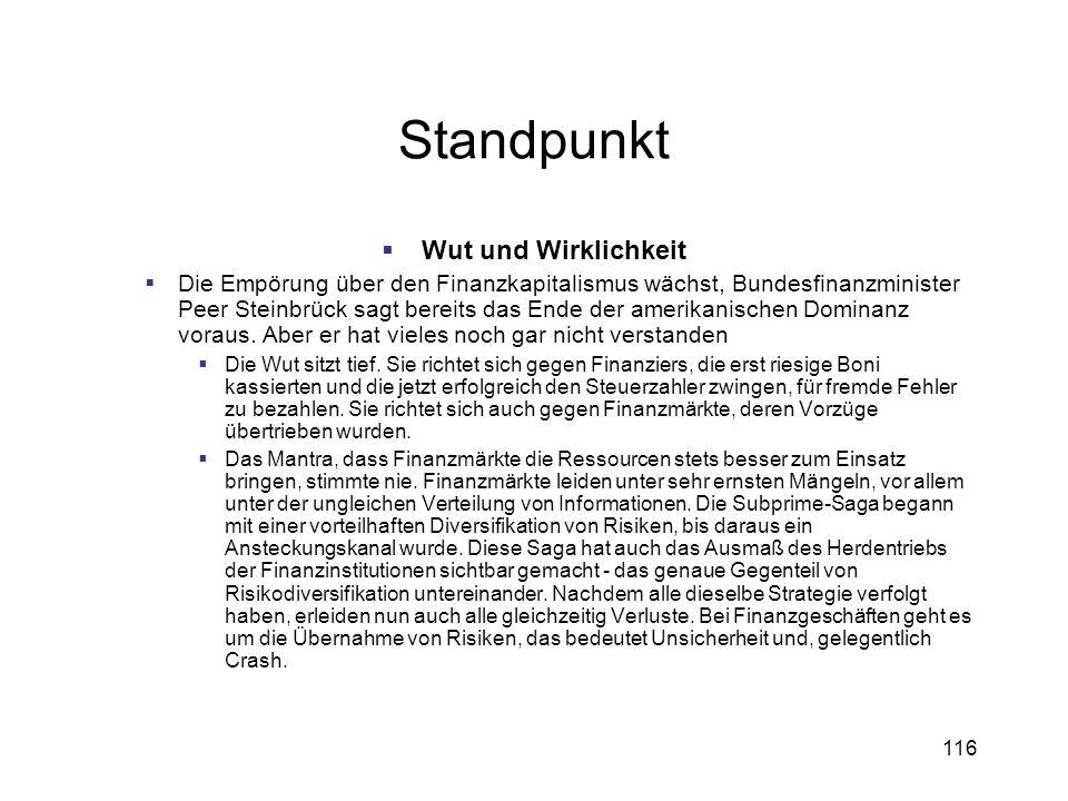 116 Standpunkt Wut und Wirklichkeit Die Empörung über den Finanzkapitalismus wächst, Bundesfinanzminister Peer Steinbrück sagt bereits das Ende der am