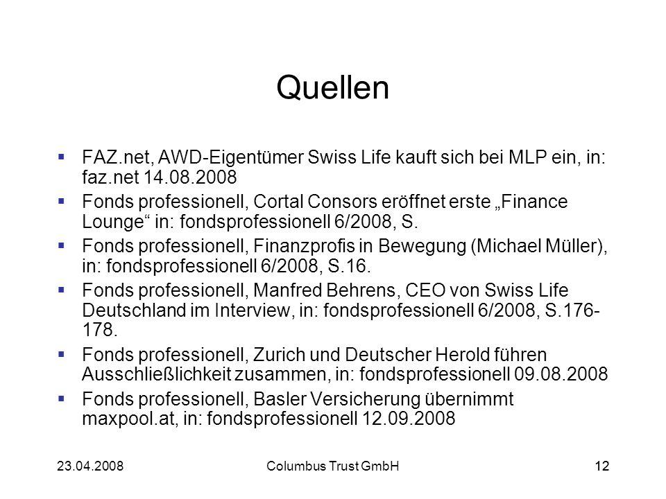 12 Quellen FAZ.net, AWD-Eigentümer Swiss Life kauft sich bei MLP ein, in: faz.net 14.08.2008 Fonds professionell, Cortal Consors eröffnet erste Financ