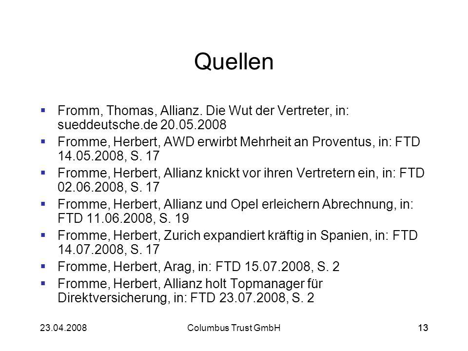 1323.04.2008Columbus Trust GmbH13 Quellen Fromm, Thomas, Allianz. Die Wut der Vertreter, in: sueddeutsche.de 20.05.2008 Fromme, Herbert, AWD erwirbt M