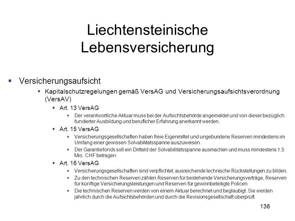 136 Liechtensteinische Lebensversicherung Versicherungsaufsicht Kapitalschutzregelungen gemäß VersAG und Versicherungsaufsichtsverordnung (VersAV) Art