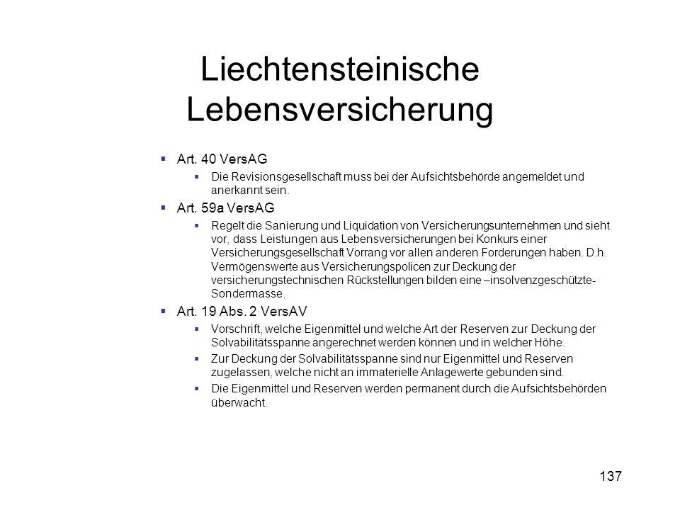 137 Liechtensteinische Lebensversicherung Art. 40 VersAG Die Revisionsgesellschaft muss bei der Aufsichtsbehörde angemeldet und anerkannt sein. Art. 5