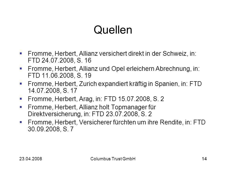 1423.04.2008Columbus Trust GmbH14 Quellen Fromme, Herbert, Allianz versichert direkt in der Schweiz, in: FTD 24.07.2008, S. 16 Fromme, Herbert, Allian