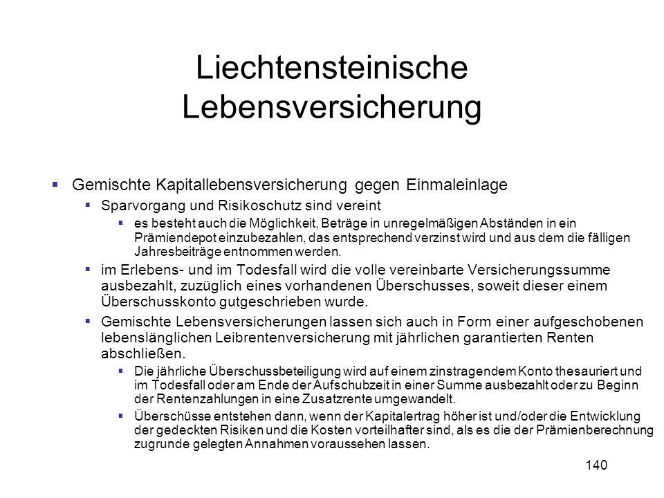 140 Liechtensteinische Lebensversicherung Gemischte Kapitallebensversicherung gegen Einmaleinlage Sparvorgang und Risikoschutz sind vereint es besteht