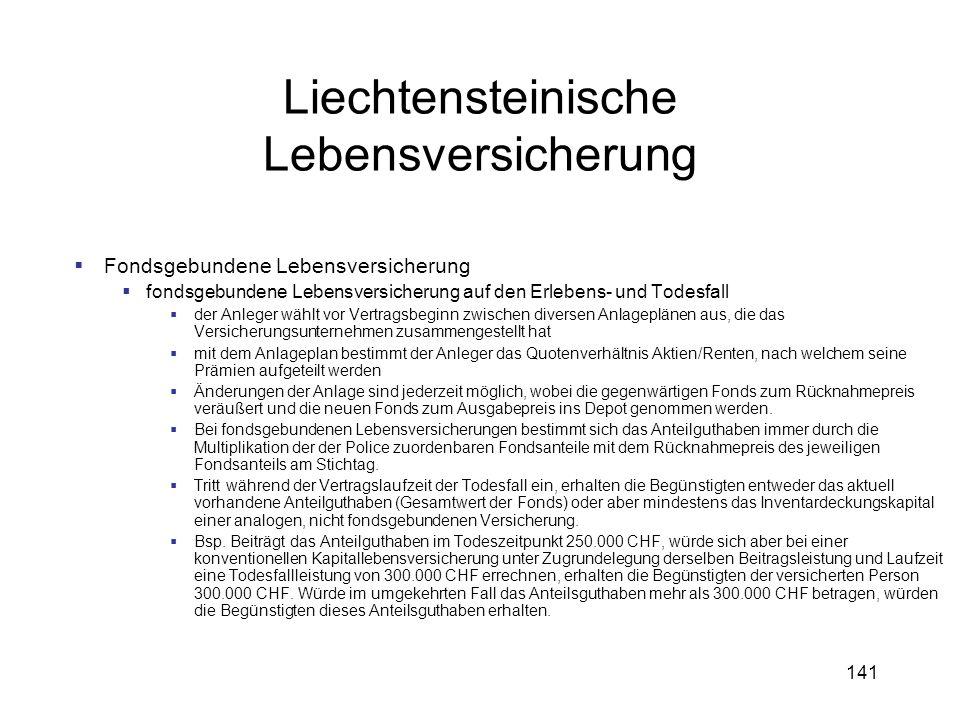 141 Liechtensteinische Lebensversicherung Fondsgebundene Lebensversicherung fondsgebundene Lebensversicherung auf den Erlebens- und Todesfall der Anle