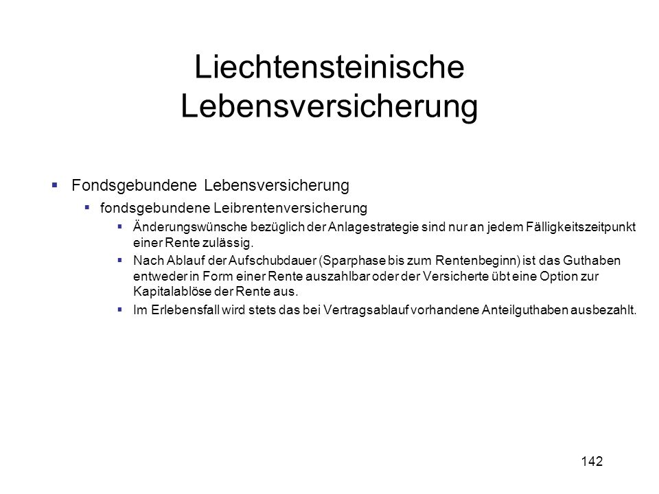 142 Liechtensteinische Lebensversicherung Fondsgebundene Lebensversicherung fondsgebundene Leibrentenversicherung Änderungswünsche bezüglich der Anlag