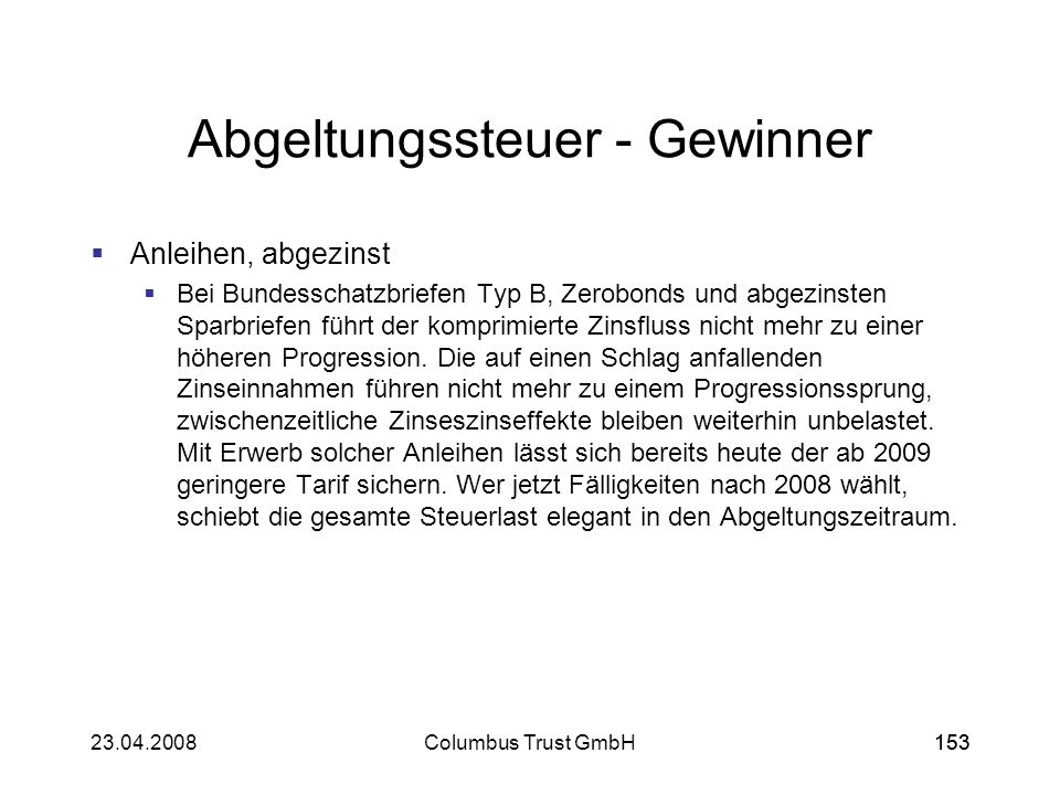 15323.04.2008Columbus Trust GmbH153 Abgeltungssteuer - Gewinner Anleihen, abgezinst Bei Bundesschatzbriefen Typ B, Zerobonds und abgezinsten Sparbrief