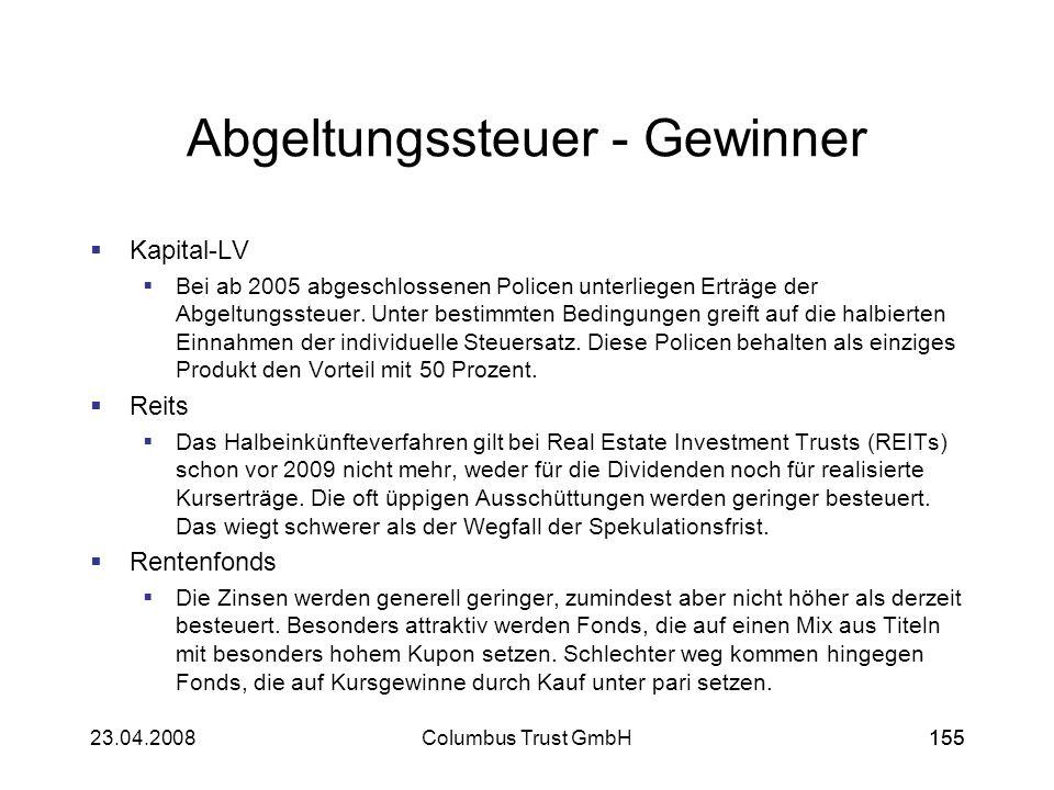 15523.04.2008Columbus Trust GmbH155 Abgeltungssteuer - Gewinner Kapital-LV Bei ab 2005 abgeschlossenen Policen unterliegen Erträge der Abgeltungssteue