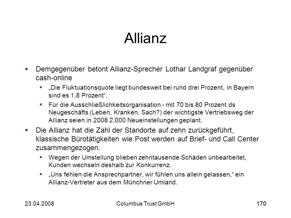 17023.04.2008Columbus Trust GmbH170 Allianz Demgegenüber betont Allianz-Sprecher Lothar Landgraf gegenüber cash-online Die Fluktuationsquote liegt bun