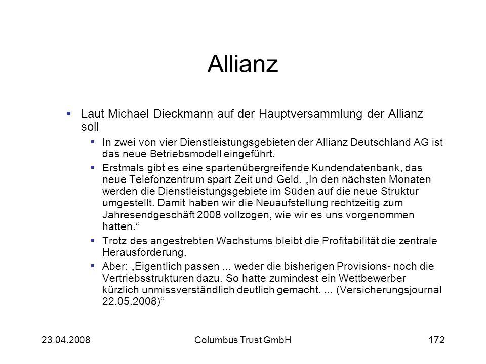 17223.04.2008Columbus Trust GmbH172 Allianz Laut Michael Dieckmann auf der Hauptversammlung der Allianz soll In zwei von vier Dienstleistungsgebieten