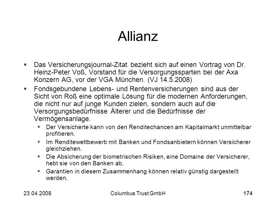 17423.04.2008Columbus Trust GmbH174 Allianz Das Versicherungsjournal-Zitat bezieht sich auf einen Vortrag von Dr. Heinz-Peter Voß, Vorstand für die Ve