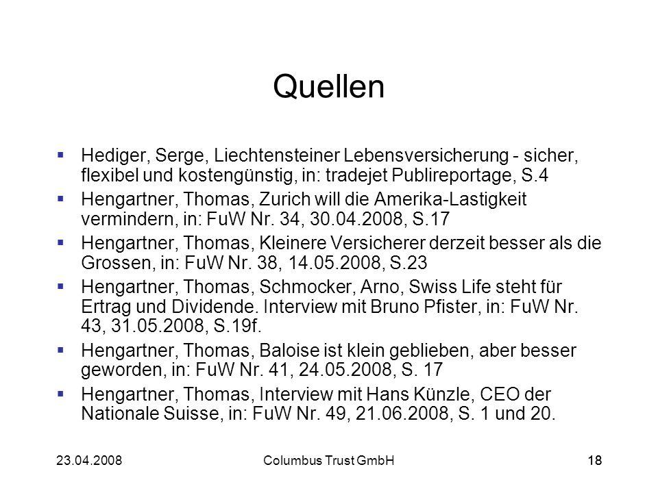 1823.04.2008Columbus Trust GmbH18 Quellen Hediger, Serge, Liechtensteiner Lebensversicherung - sicher, flexibel und kostengünstig, in: tradejet Publir