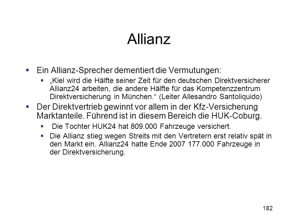 182 Allianz Ein Allianz-Sprecher dementiert die Vermutungen: Kiel wird die Hälfte seiner Zeit für den deutschen Direktversicherer Allianz24 arbeiten,