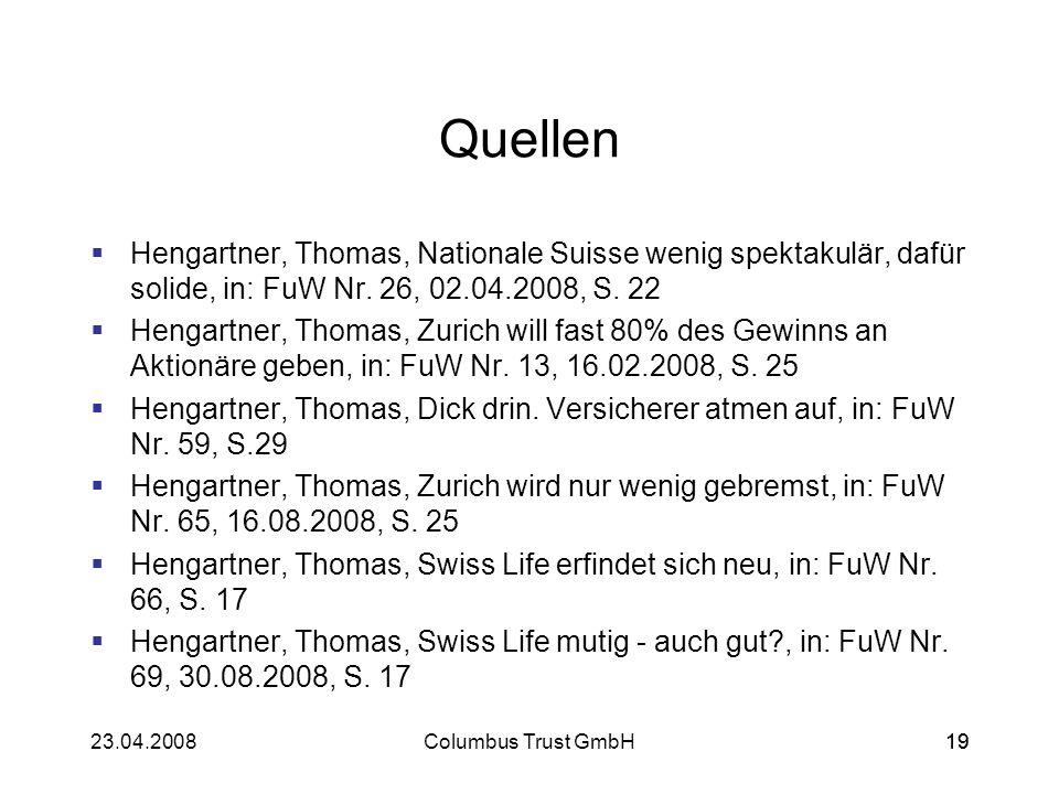 1923.04.2008Columbus Trust GmbH19 Quellen Hengartner, Thomas, Nationale Suisse wenig spektakulär, dafür solide, in: FuW Nr. 26, 02.04.2008, S. 22 Heng