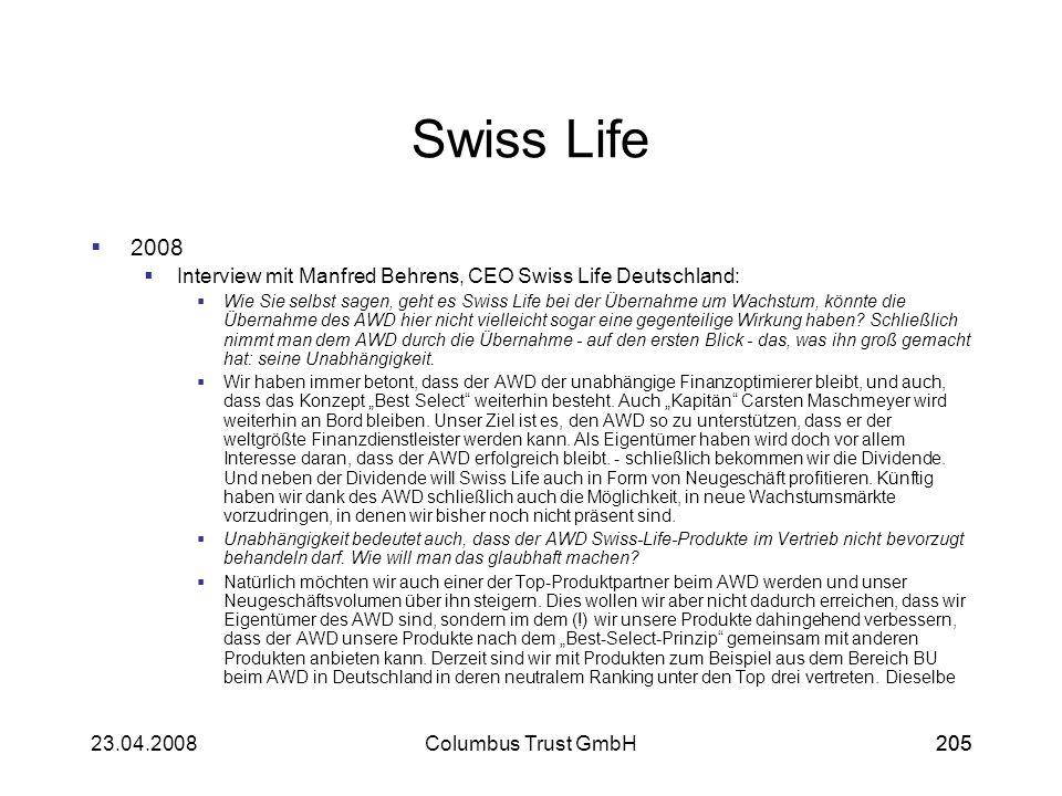 20523.04.2008Columbus Trust GmbH205 Swiss Life 2008 Interview mit Manfred Behrens, CEO Swiss Life Deutschland: Wie Sie selbst sagen, geht es Swiss Lif
