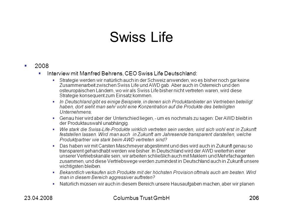 20623.04.2008Columbus Trust GmbH206 Swiss Life 2008 Interview mit Manfred Behrens, CEO Swiss Life Deutschland: Strategie werden wir natürlich auch in