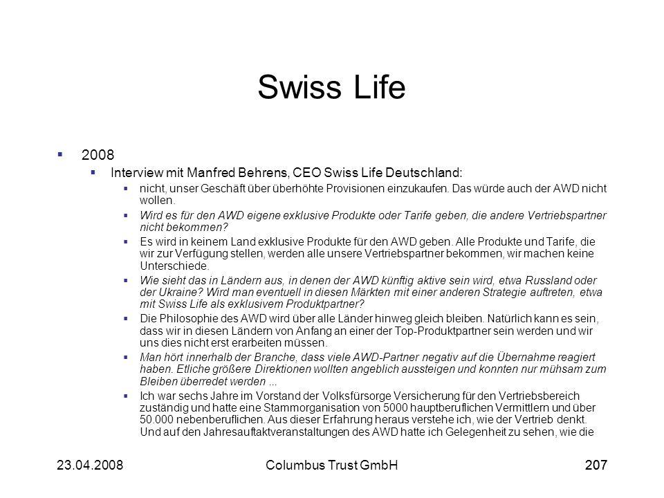 20723.04.2008Columbus Trust GmbH207 Swiss Life 2008 Interview mit Manfred Behrens, CEO Swiss Life Deutschland: nicht, unser Geschäft über überhöhte Pr