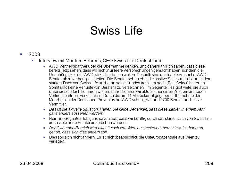 20823.04.2008Columbus Trust GmbH208 Swiss Life 2008 Interview mit Manfred Behrens, CEO Swiss Life Deutschland: AWD-Vertriebspartner über die Übernahme