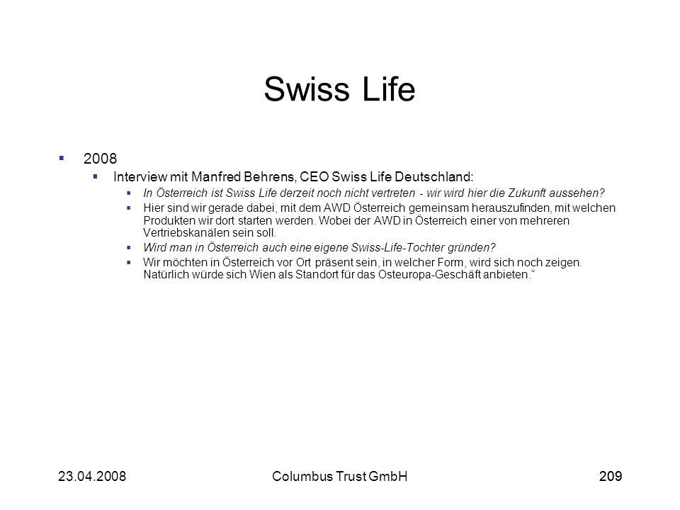 20923.04.2008Columbus Trust GmbH209 Swiss Life 2008 Interview mit Manfred Behrens, CEO Swiss Life Deutschland: In Österreich ist Swiss Life derzeit no
