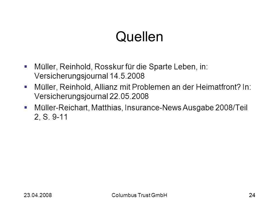 2423.04.2008Columbus Trust GmbH24 Quellen Müller, Reinhold, Rosskur für die Sparte Leben, in: Versicherungsjournal 14.5.2008 Müller, Reinhold, Allianz