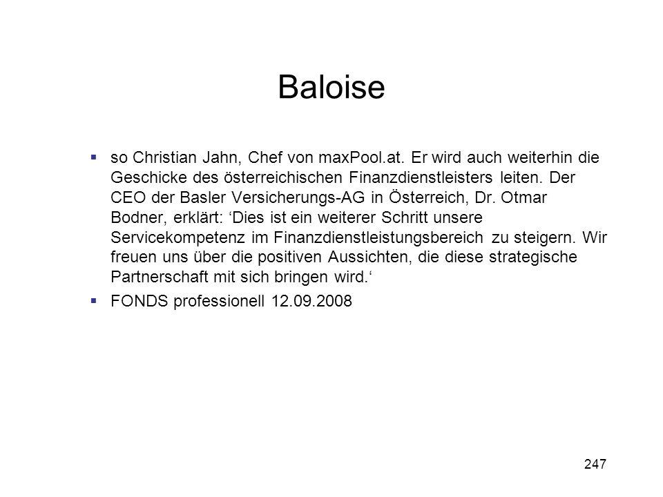 247 Baloise so Christian Jahn, Chef von maxPool.at. Er wird auch weiterhin die Geschicke des österreichischen Finanzdienstleisters leiten. Der CEO der