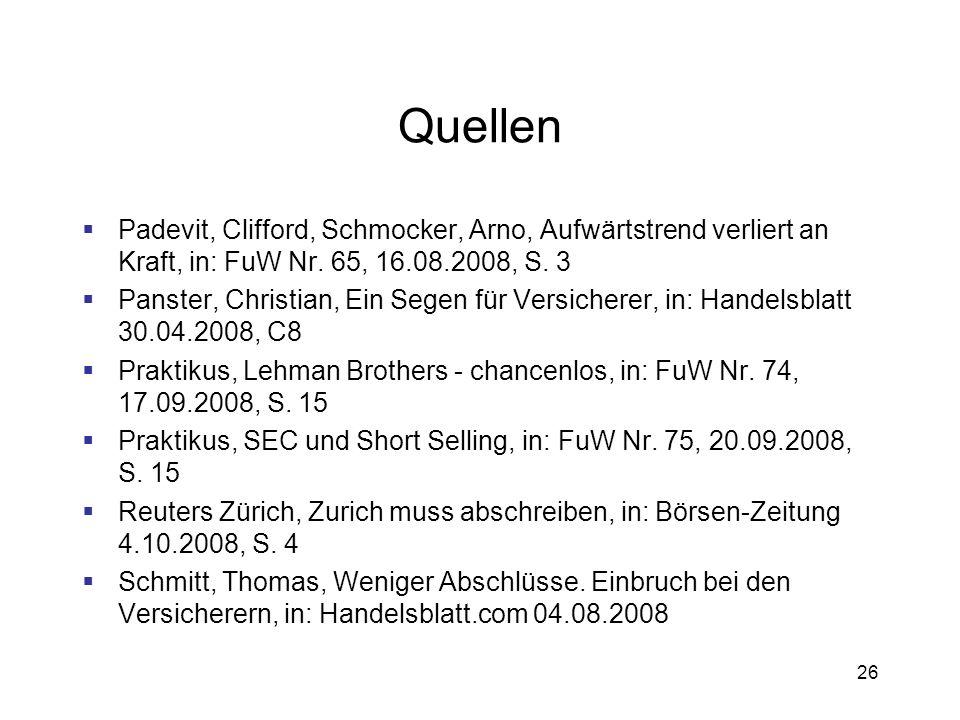 26 Quellen Padevit, Clifford, Schmocker, Arno, Aufwärtstrend verliert an Kraft, in: FuW Nr. 65, 16.08.2008, S. 3 Panster, Christian, Ein Segen für Ver