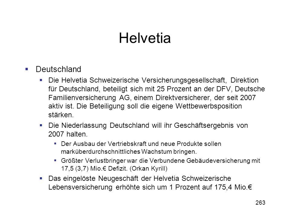 263 Helvetia Deutschland Die Helvetia Schweizerische Versicherungsgesellschaft, Direktion für Deutschland, beteiligt sich mit 25 Prozent an der DFV, D