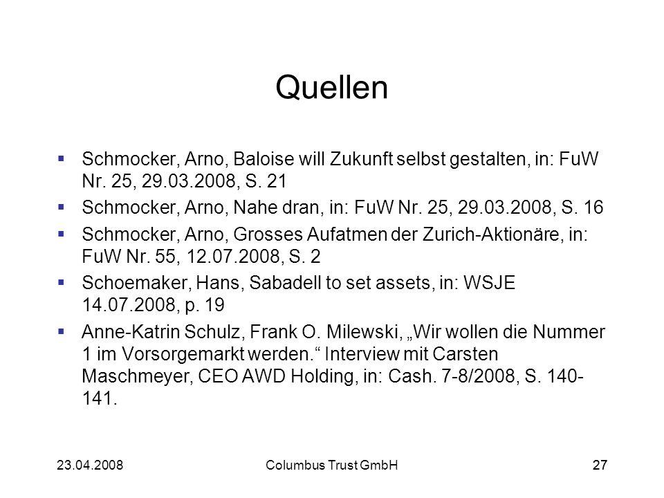 2723.04.2008Columbus Trust GmbH27 Quellen Schmocker, Arno, Baloise will Zukunft selbst gestalten, in: FuW Nr. 25, 29.03.2008, S. 21 Schmocker, Arno, N