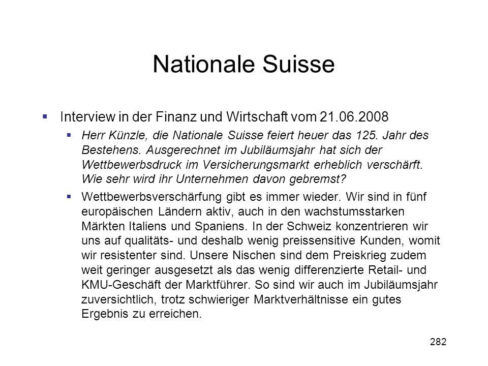 282 Nationale Suisse Interview in der Finanz und Wirtschaft vom 21.06.2008 Herr Künzle, die Nationale Suisse feiert heuer das 125. Jahr des Bestehens.