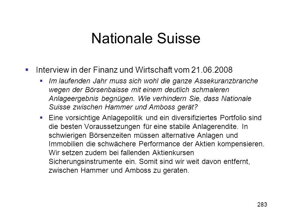 283 Nationale Suisse Interview in der Finanz und Wirtschaft vom 21.06.2008 Im laufenden Jahr muss sich wohl die ganze Assekuranzbranche wegen der Börs