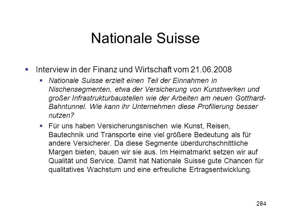 284 Nationale Suisse Interview in der Finanz und Wirtschaft vom 21.06.2008 Nationale Suisse erzielt einen Teil der Einnahmen in Nischensegmenten, etwa